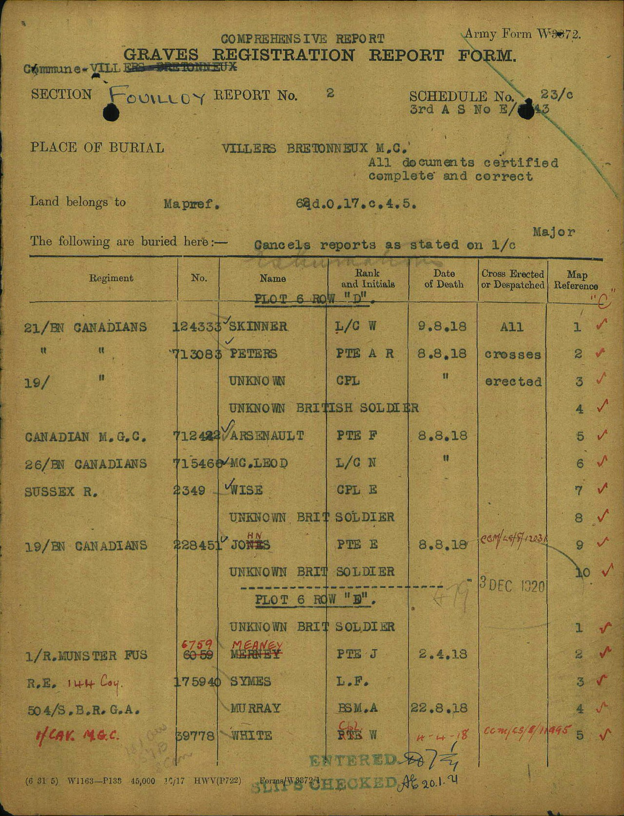 "Grave Registration Report– Original ""Graves Registration Report Form"" (GRRF) of the CWGC that shows that Plot 6 Row D Grave 3 at the Villers-Bretonneux Military Cemetery contains the remains of an Unknown Corporal of the 19th Battalion Canadians, who was killed on 8 August 1918."