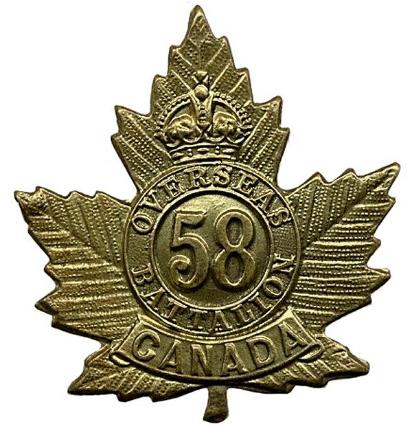 Badge– Cap Badge 58th Bn .  Pte Alfred Jack Connelly enlisted with the 134th Bn (48th Highlanders of Canada), but was transferred to the 58th Bn as a reinforcement.  Submitted by Capt  S. Gilbert, 15th Bn Memorial Project team.  DILEAS GU BRATH