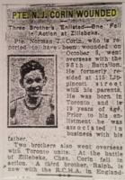 Newspaper Clipping– Toronto Evening Telegram article reporting Norman Corin as wounded. Please note the photo showcased here on the CVWM is actually Norman's brother - Gunner Ralph Edward Corin Canadian Field Artillery, the youngest brother and the only one who survived the war.  The photo has been identified in error as Norman.