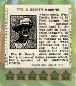 Newspaper Clipping– Pte. Bertram Devitt enlisted on December 27th, 1915 in Toronto, Ontario.  He was born in Pickering, Ontario. Devitt went missing at the battle of Vimy Ridge.