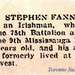 Newspaper Clipping– Stephen Fanning was born in Ireland on May 10th, 1874.  He signed his Attestation on July 22nd, 1915 in Toronto.