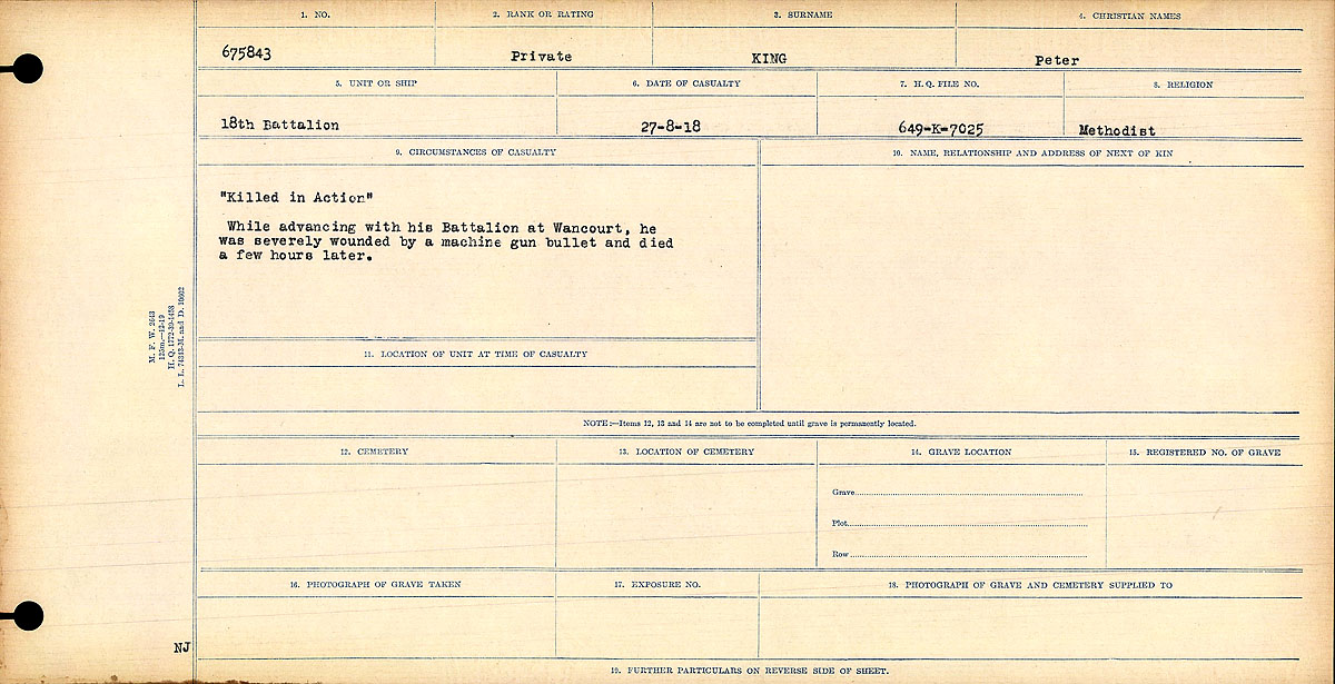 "Death Registry– Circumstances of Death Register: 	""Killed in Action."" While advancing with his Battalion at Wancourt, he was severely wounded by a machine gun bullet and died few hours later."