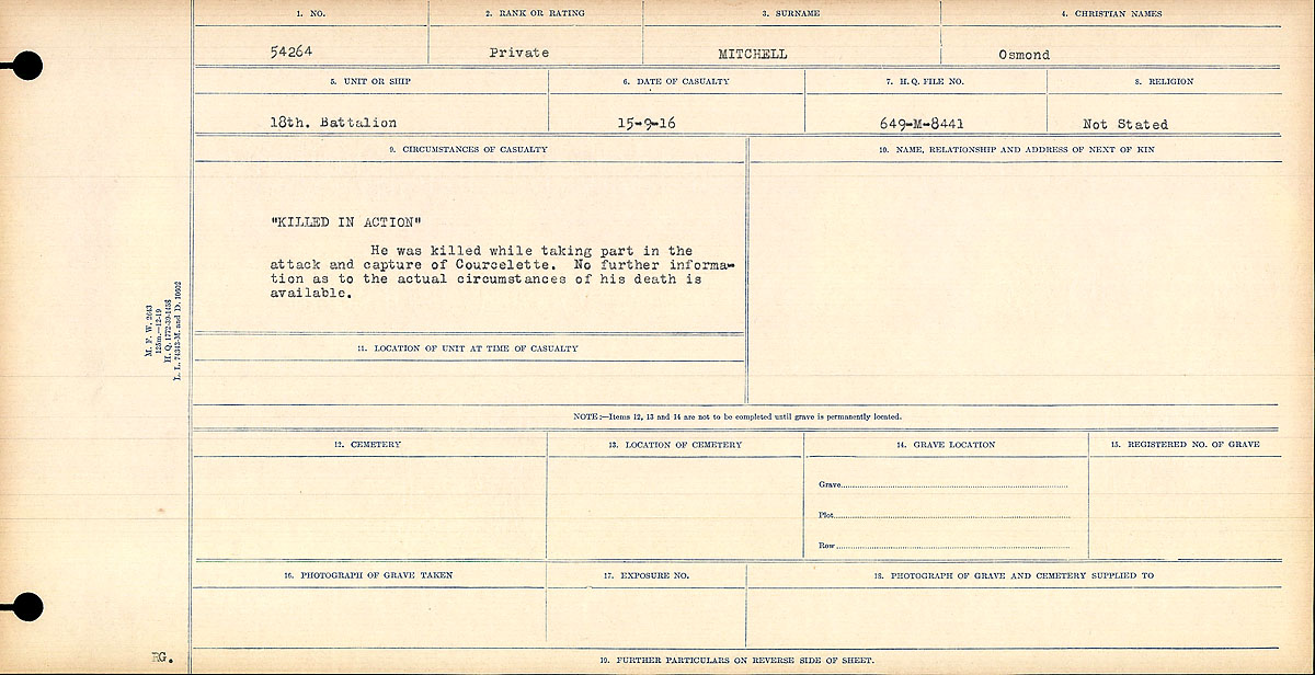 "Circumstances of Death Registers– ""KILLED IN ACTION"" He was killed while taking part in the attack and capture of Courcelette. No further information about the actual circumstances of death is available."