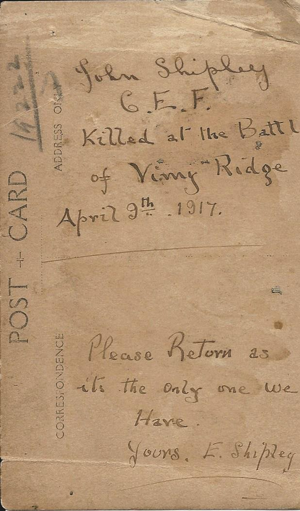 Reverse side of Photo– Private John Shipley, C.E.F., 78th Battalion, killed at the Battle of Vimy Ridge, April 9th, 1917