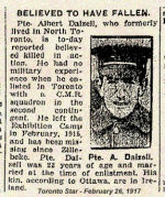 Newspaper Clipping– It appears that an error was made in this original newspaper article with Corporal Alexander Dalzell's first name.  This article refers to Alexander Dalzell of 16 Bradshaw Ave., Toronto, Ontario.  Dalzell was born in Belfast, Ireland. He enlisted in Toronto on November 28th, 1914. His wife was named as his next-of-kin at the address above. He was reported missing at Zillebeke.  Always remembered for his honourable service to Canada.