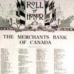 Roll of Honour– Pte. Robert Hugh Moffat's name was included on the Merchants Bank of Canada 1914 - 1918 Roll of Honour. He indicated on his military attestation that he was a bank clerk. He volunteered to serve early in the war and signed his military attestation on September 23rd, 1914 at Valcartier Camp, Quebec.  He was a member of the historic First Canadian Contingent.  Source:  The Standard / Canada's Aid to the Allies and Peace Memorial.  Edited by Frederick Yorston. Published by the Montreal Standard Publishing Co., Ltd., Montreal.  This large Souvenir Edition magazine included the Rolls of Honour for various prominent Canadian businesses.