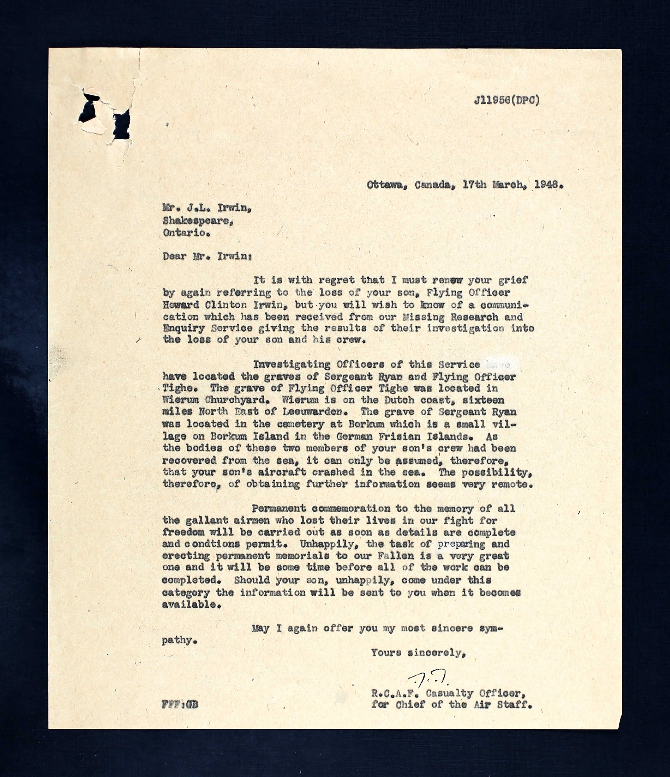 Letter– Letter to F/O Irwin's father from an RCAF Casualty Officer, dated 17 March 1948.  It conveys the result of a post-war investigation into the fate of F/O Irwin as a missing member of the RCAF.