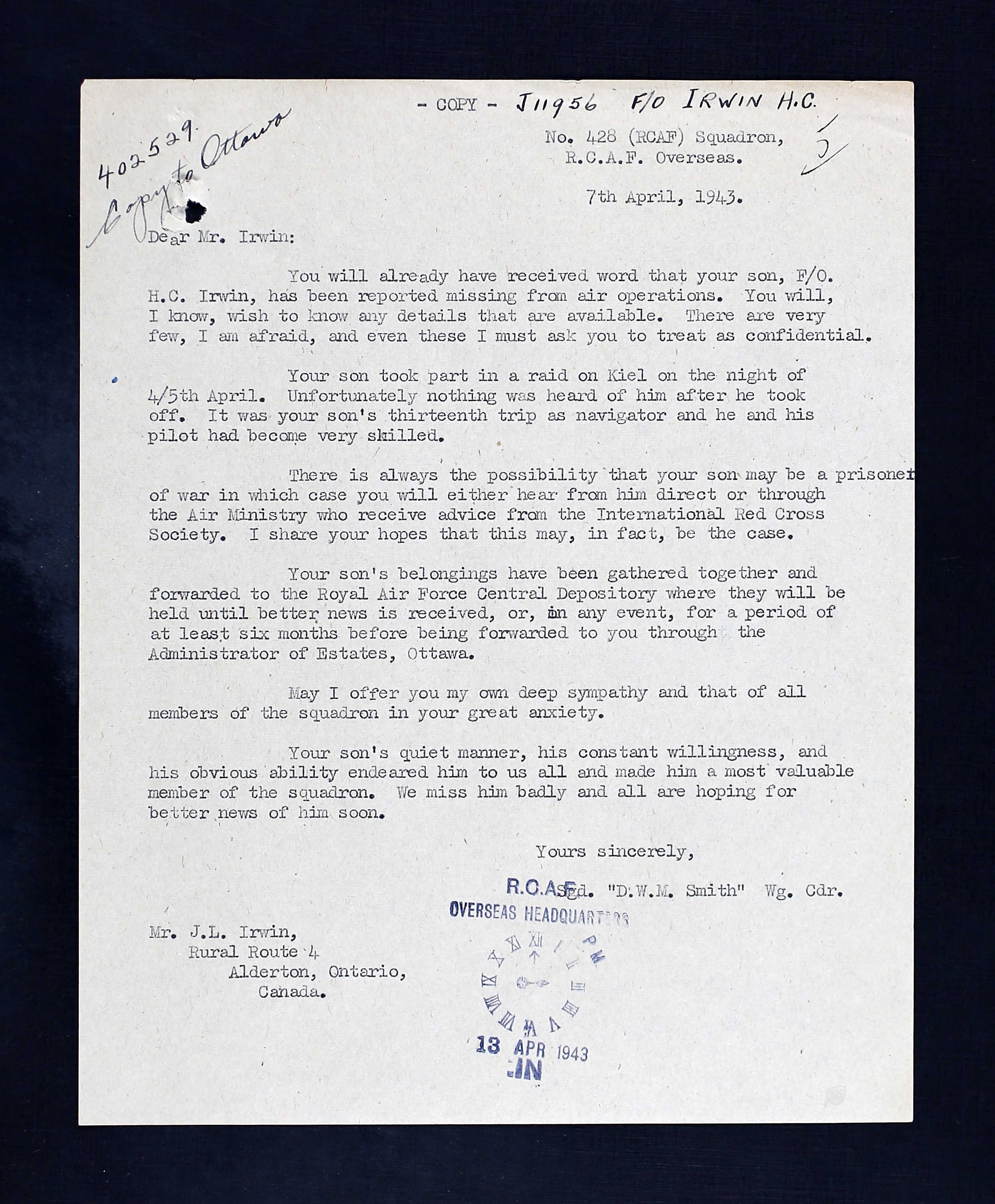 Letter– Letter to F/O Irwin's father from Wing Commander D.W.M. Smith, officer commanding 428 Squadron, dated 7 April 1943.  F/O Irwin's parents and a younger brother lived on the family's farm in the area of Ilderton, Ontario.