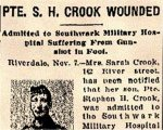 Newspaper Clipping– This article mentions Pte. John Crook, 172135, who died on October 8th, 1916.  Pte. John Crook was born in Birkenhead, northwest England, on September 28th, 1888.  He indicated on his Canadian military attestation that he worked as a carpenter and had prior military experience with the 1st Cheshire Regiment.  He enlisted in Toronto on August 16th, 1915 with the 83rd Battalion CEF.  His brother was Pte. Stephen Henry Crook, 285366,  who enlisted with the 220th York Rangers in Toronto on May 29th, 1916.  Pte. S. H. Crook was also born in Birkenhead, England, on December 24th, 1886 and worked as a painter. (Source:  Military Attestations, National Archives of Canada).