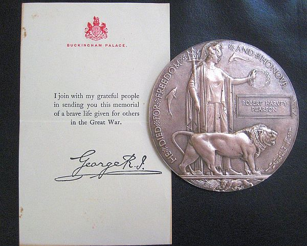 "Medallion– Large bronze medal (4.75"" diameter) awarded to the mother of Robert Harvey Pearson accompanied by a condolence signed by King George V."