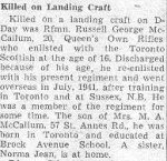Obituary– This obituary of Rifleman McCallum was clipped from a Toronto newspaper in 1944 by Mrs. Josie McQuade.