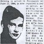 Newspaper clipping– This obituary of Cpl Tod was obtained from a microfilm copy of a 1944  Toronto newspaper.