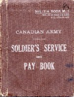 Service Book– The Service Book was carried by all Canadian Soldiers. This book belonged to Sgt. Bunnage and was repatriated to Canada in December 2000.