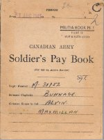 Pay Book– A Canadian Soldier's World War 2 paybook, belonging to Sgt. Bunnage.  Repatriated to Canada in December 2000.