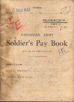Pay Book– A Canadian Soldier's World War 2 paybook, belonging to Private Risebrough. Repatriated to Canada in December 2000.