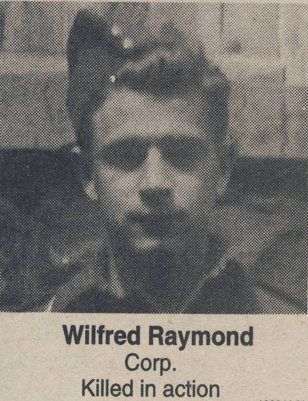 Newspaper Clipping– Newspaper Image of Wilfred Raymond. Provided by Padre Phil Miller, Br #25, RCL, Sault Ste. Marie, ON. We Will Remember Them.