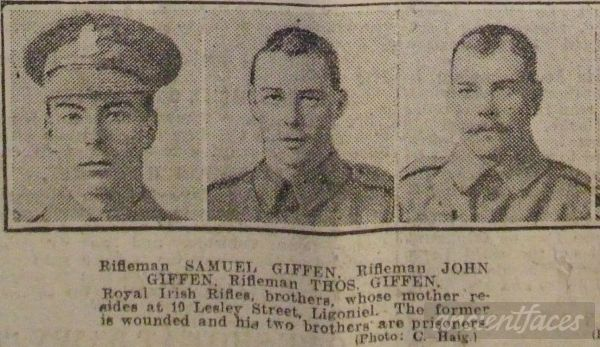 Newspaper Clipping– Rifleman Samuel, Giffen, Rifleman JOHN GIFFEN, Fifleman Thomas Giffen, Royal Irish Rifles, Brothers, whose mother resides at 10 Lesley Street, Ligoniel, Northern Ireland- The former is wounded and his two brothers are Prisoners.
