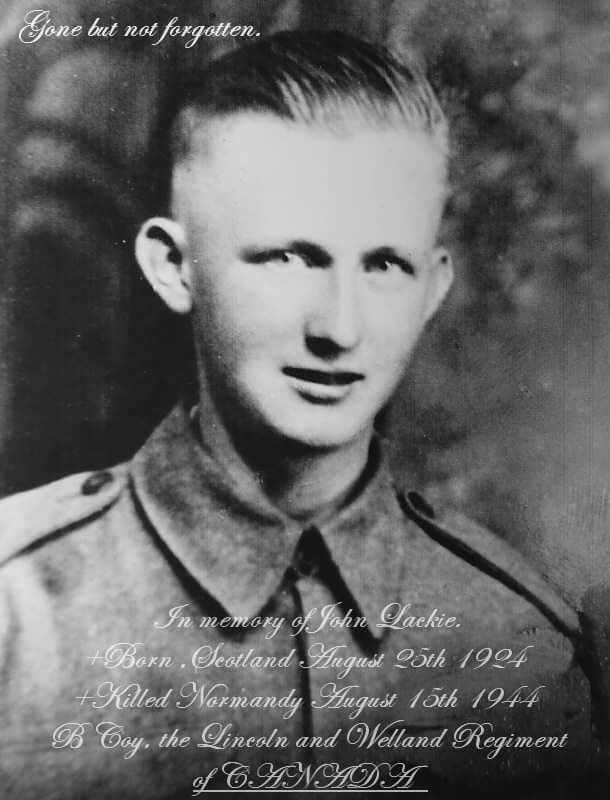 Photo of JOHN LACKIE– John Lackie , shortly before deploying to France. He was killed on the outskirts of the village of Olendon ,Tuesday August 15th 1944 at around 15:30hrs.