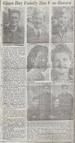 Newspaper Clipping– The attached is a Glace Bay newspaper article published 23 Nov 1943 regarding members of the MacInnis family who were serving in WW2.    The article reflects the service of Edward (Ned), his brothers, sisters and in-laws.  Also of note, Ned's son Rudy served in the RCAF 1953-74.  His grandson Jim (Rudy's son) has been serving in the Canadian Army since 1976.  Ned has four great-grandsons (Jim's sons)Andrew, Michael, John and Thomas who are members of the Canadian Army.  Jim, Andrew and Michael are Afghanistan veterans.
