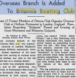 Newspaper Clipping– 17 former members of Britannia Boating Club, now in army and civilian war jobs, organize overseas club at Holborn Restaurant in London, England in Jul 18, 1942. They toasted in memory of 'Billy' Finn, 'Don' Orme, 'Don' Smith and 'Scruffy' McKenna 'who were reported missing while performing their feats of daring in the air against the enemy or passed on in the valiant service of their country'. Ottawa Citizen 1942.