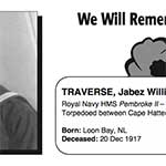 """Photo of JABEZ WILLIAM TRAVERSE– In memory of the men and women from Newfoundland who went away to war and did not come home. From the Newfoundland Legion magazine """"Lest We Forget"""". Submitted for the project, Operation Picture Me"""