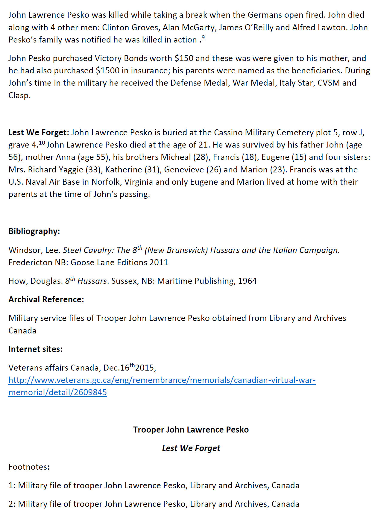 Essay (Page 2)– In 2015, the grade 11 Modern History students at Belleisle Regional High School continued to write biographies for soldiers from the local area who died during the First and Second World Wars.