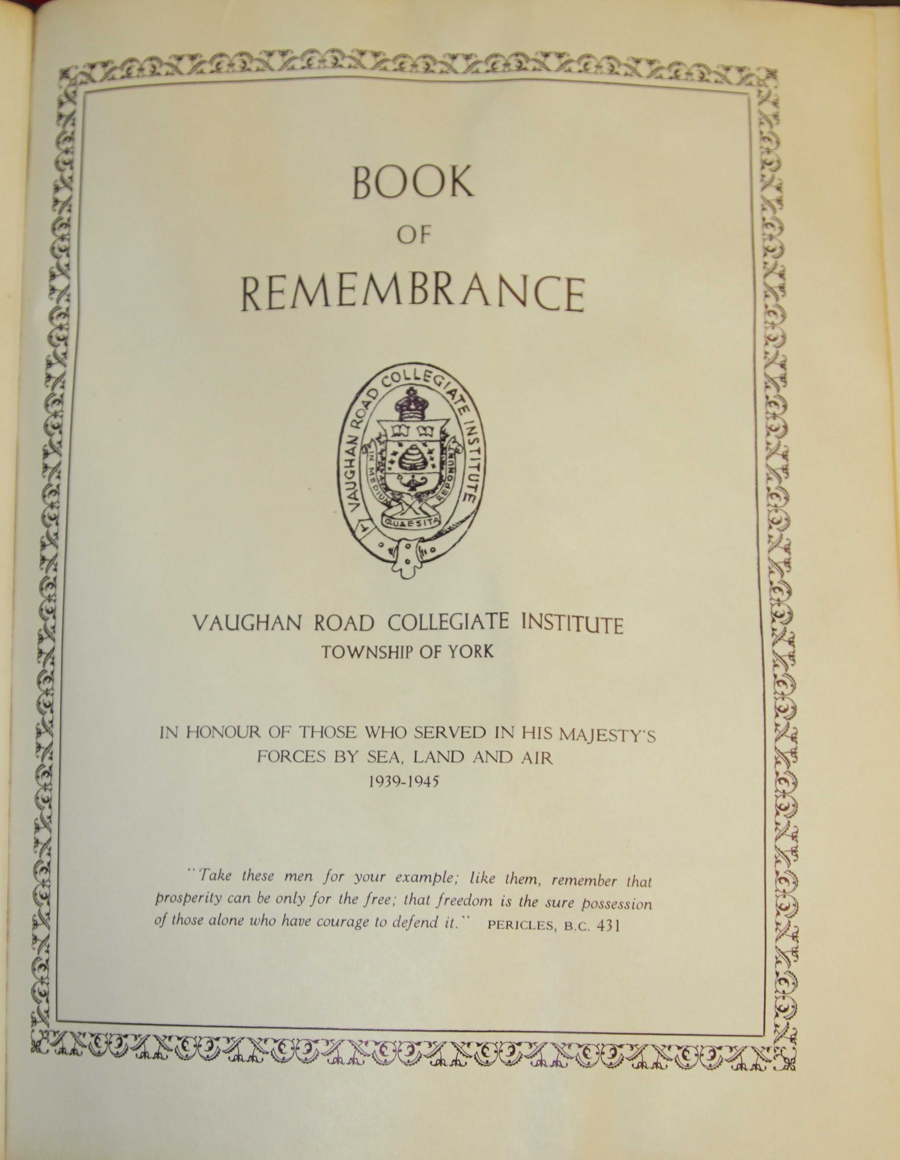 Book of Remembrance– In memory of the students from the Vaughan Road Collegiate Institute  (Toronto) who went away to war and did not come home. Submitted for the project, Operation Picture Me