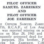 Obituary– Joe Zareiken is honoured on page 82 of the memorial book, CANADIAN JEWS IN WORLD WAR II, Part II: Casualties, compiled by David Rome for the Canadian Jewish Congress, Montreal, 1948.   This extract is provided courtesy of the Canadian Jewish Congress which holds the copyright for this volume.  For additional information about these archival records, please contact: The Canadian Jewish Congress National Archives  1590 Ave. Docteur Penfield, Montreal, Que. H3G 1C5 (Canada) telephone: 514-931-7531 ex. 2  facsimile:  514-931-0548  website:     www.cjc.ca