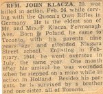 Obituary– This obituary of Rifleman Klacza was clipped from a Toronto paper in 1945 by Mrs Josie McQuade.