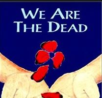 Other– Larry Gray's 'We Are the Dead' relates details about the lives of Carleton Place's 'Great War' (World War I) victims.