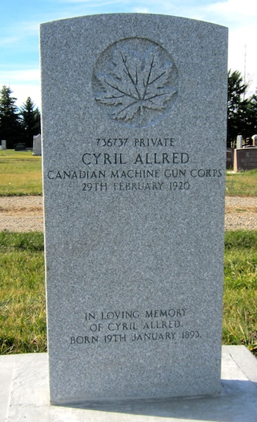 Grave marker– [Maple Leaf]  736737 Private CYRIL ALLRED Canadian Machine Gun Corps 29th February 1920  In Loving Memory of Cyril Allred Born 19th January 1893.