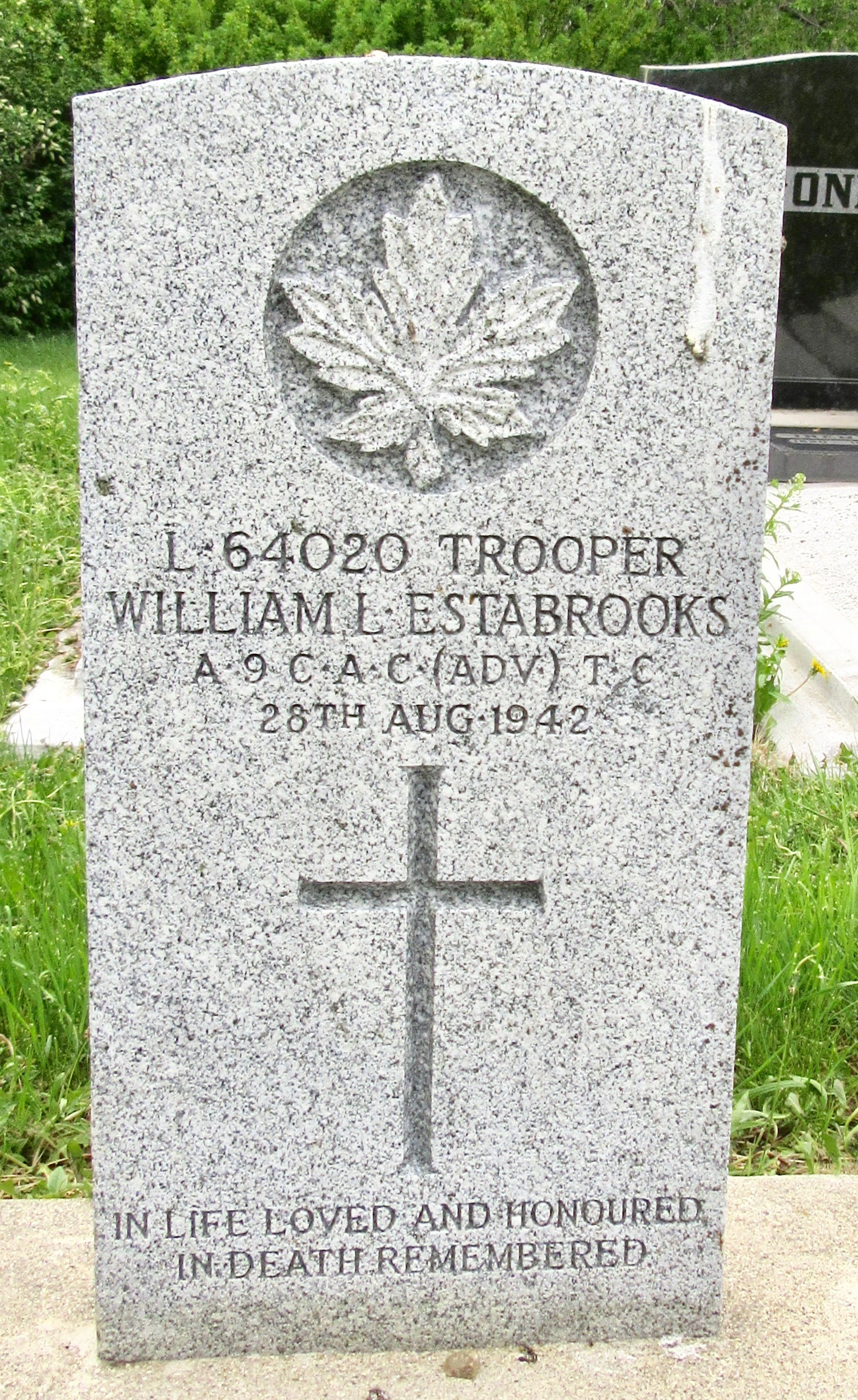 Grave Marker– L64020  Trooper WILLIAM L ESTABROOKS A 9 C.A.C. (ADV.) T.C. 28th Aug. 1942  In Life Loved and honoured In Death Remembered