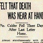 Coupure de presse – Le Sdt Alexander Douglas Macdonald Calder est né à Seaforth (Ontario), le 24 juin 1888. Sur sa feuille d'engagement, il a indiqué qu'il était « ferblantier ». Il s'est enrôlé à Toronto le 16 mars 1916 et a servi dans le 134e Bataillon (48th Highlanders).