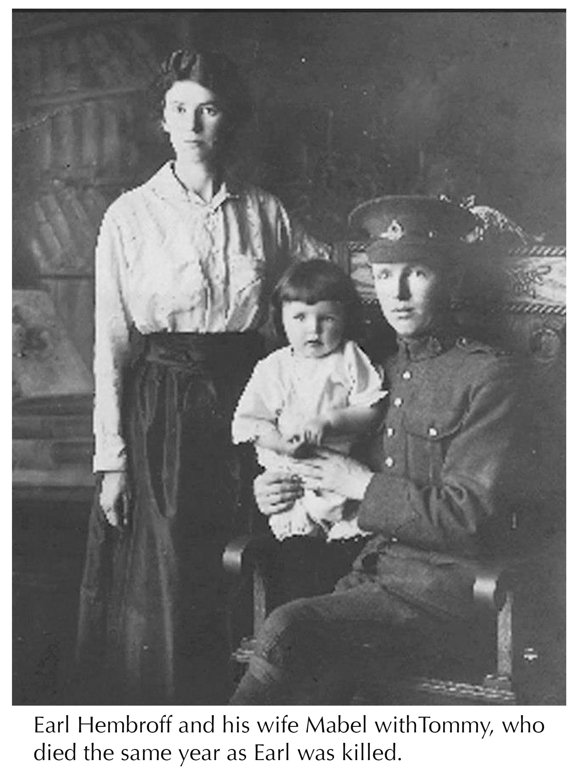 Family Photo– Earl Hembroff with his wife, Mabel and son Tommy, who died the same year that Earl was killed.