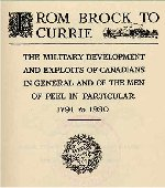 """Dedication– Mr. William Perkins Bull dedicated his book on the military history of the Peel region (Ontario) to his brother, Major Jeffrey Harper Bull. Source: William Perkins Bull. """"From Brock to Currie: the military development and exploits of Canadians in general and of the men of Peel in particular, 1791 to 1930.""""  Toronto, 1935."""