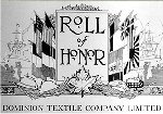 Honour Roll– Honour Roll, Dominion Textile Company Ltd.  Pte. Bate's name appears as a member of their staff at Magog, Quebec. Source:  The Standard / Canada's Aid to the Allies and Peace Memorial.  Edited by Frederick Yorston. Published by the Montreal Standard Publishing Co., Ltd., Montreal.  This large Souvenir Edition magazine included the Rolls of Honour for various prominent Canadian businesses.
