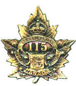 Badge– Cap Badge 115th Bn (New Brunswick).  Private Estaffe was a member of the 115th Bn before being sent to the 15th Bn as a reinforcement.  Submitted by Captain (retired) Victor Goldman, 15th Bn Memorial Project.  DILEAS GU BRATH