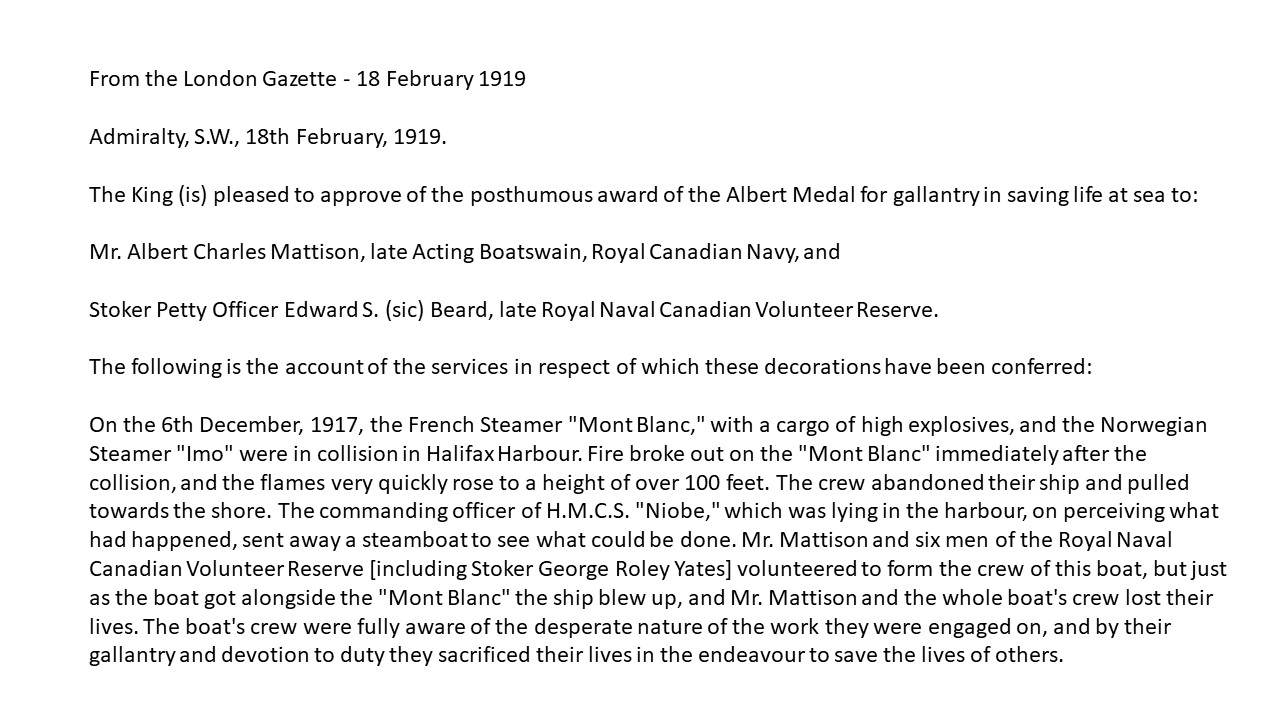 Newspaper Extract– An extract from The London Gazette from 18 February 1919 that announces the award of the Albert Medal to two of George Roley Yates' shipmates, and which describes the incident for which the award was made and which cost them and George Roley Yates their lives.