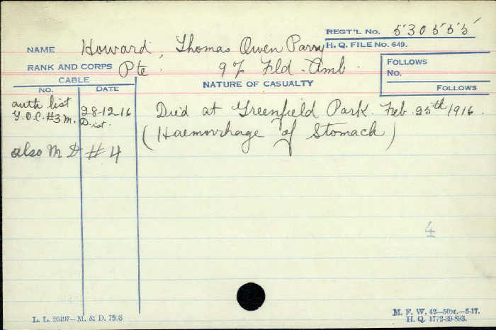 Death Certificate– Private Thomas Owen Parry Howard - Canadian Army Medical Corps 9th Field Amb. Died at Greenfield Park of a hemorrhage of the stomach.  Son of James and Mary Howard, of 24, Dovedale Rd., Mossley Hill, Liverpool, England.  