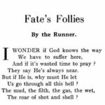 Poem - Fate's Follies– Private Benjamin McCormack wrote this poem for the Trinity War Book using the pen name, The Runner. He died after the book was printed.