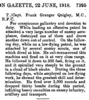 """Newspaper clipping– The announcement of the award of the Distinguished Service Order (""""DSO"""") to Temporary Captain Frank G. Quigley, MC, Royal Flying Corps, was announced, with a description of the events leading to it, in the London Gazette, Supplement 30761, at page 7395, on 22 June 1918."""