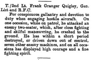 """Newspaper clipping– The award of the Military Cross (""""MC""""), for gallantry, to Temporary 2nd Lieutenant Frank G. Quigley, Royal Flying Corps, was announced on 18 February 1918 (London Gazette, Supplement 30530, at page 2161).  Later, on 18 July 1918, the description of the events that led to the award of the MC, shown here, appeared in the London Gazette, Supplement 30801, at page 8470."""