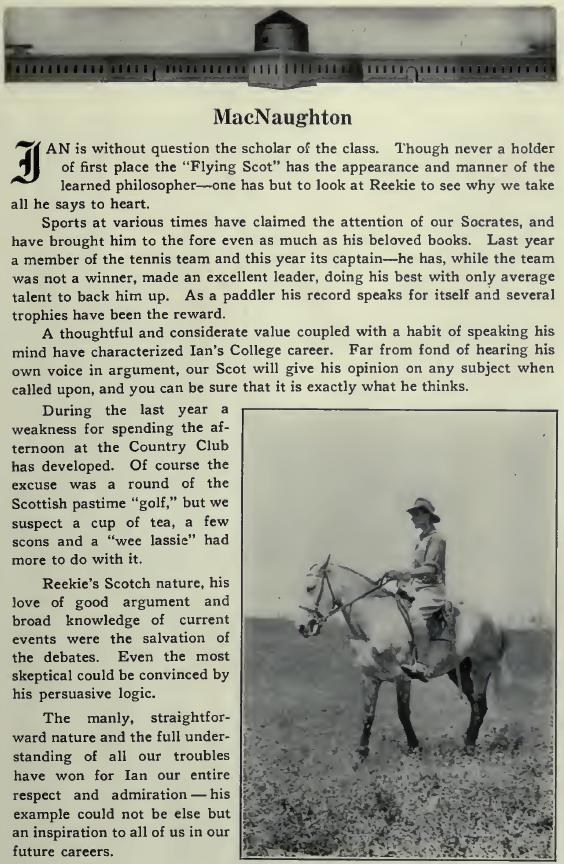 Newspaper Clipping– Stone Frigate 1914 909 Lieut Ian Robert R MacNaughton (RMC 1914) served with the Canadian Infantry (Quebec Regiment), 24th Bn. He died on 26 Apr 1916. He was buried in the Dickebusch New Military Cemetery in Belgium.