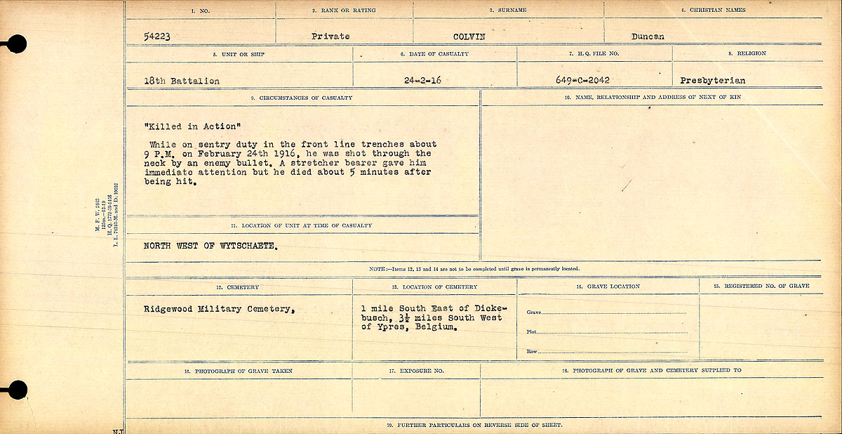 """Circumstances of Death Registers– Circumstances of Death Register: """"Killed in Action"""" While on sentry duty in the front line trenches about 9 P.M. on February 24th, 1916, he was shot through the neck by an enemy bullet. A stretcher bearer gave him immediate attention but he died about 5 minutes after being hit. NORTH WEST OF WYTSCHAETE.  Contributed by E.Edwards www.18thbattalioncef.wordpress.com"""