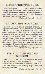 Newspaper Clipping– Lance Corporal Craig Campbell Tibb enlisted in Toronto on August 13th, 1915. Tibb was born in Streetsville, Ontario.  His brother was John (Jack) Campbell Tibb, 2393357, who served with the 48th Highlanders. The articles are transcribed from original versions in poor condition.