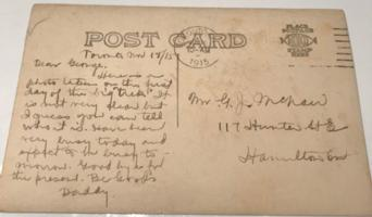 Post Card (Reverse)– This was the back of a postcard sent from George Orme McNair in November, 1915 to his son George.