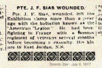 Newspaper Clipping– Pte. John Frank Sias was born in New York, NY, U.S.A.   His address at the time of enlistment was 543 Dix Av., Detroit, Michigan.  He enlisted February 29th, 1916 in the 97th Battalion (American Legion) of the Canadian Expeditionary Force in Windsor, Ontario.   In grateful memory.