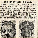 Press Clipping– Corporal Addison was born in Hastings, England and enlisted in the C.E.F. on November 5th, 1915 in Kingston, Ontario.