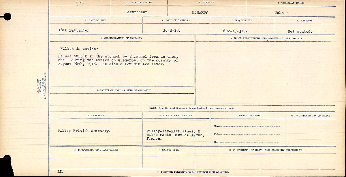 """Circumstances of Death Registers– """"Killed in Action"""" He was struck in the stomach from an enemy shell during the attack on Guemappe, on the morning of August 26th, 1918. He died a few minutes later.  Contributed by E.Edwards www.18thbattalioncef.wordpress.com"""