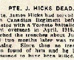 Newspaper Clipping– The 19th Regiment refers to the Lincoln & Welland Regiment.  The Toronto Battalion that Hicks was later attached to was the 81st Battalion.  This was a unit that was later split up for reinforcements.